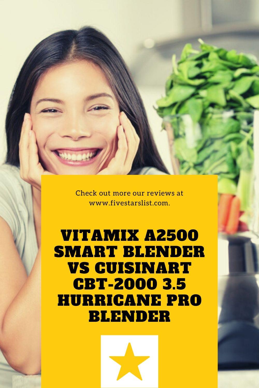 Vitamix A2500 Smart Blender vs Cuisinart CBT-2000 3.5 Hurricane Pro Blender