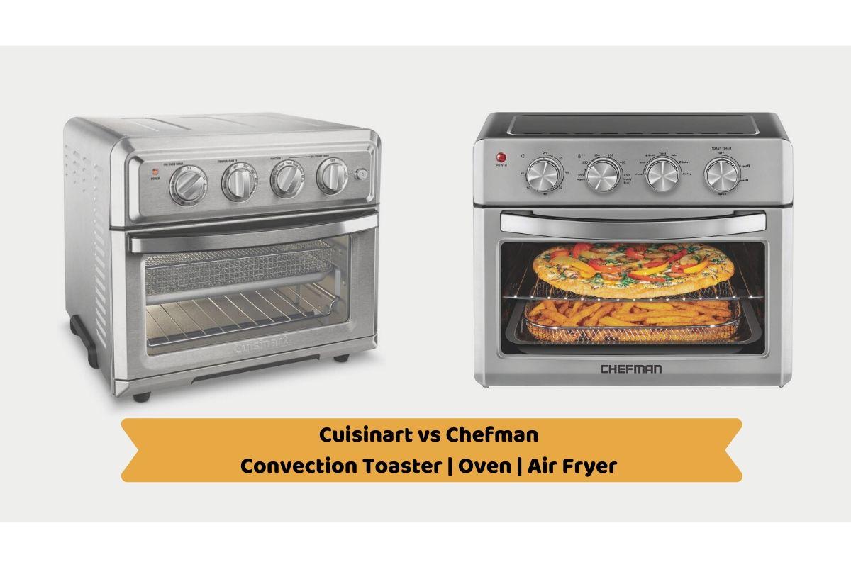 Cuisinart vs Chefman: Convection Toaster Oven Air Fryer