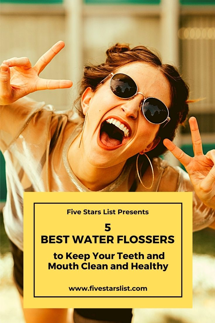 5 Best Water Flossers to Keep Your Teeth and Mouth Clean and Healthy