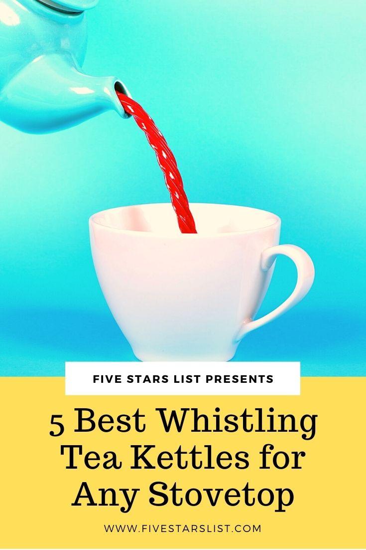 5 Best Whistling Tea Kettles for Any Stovetop