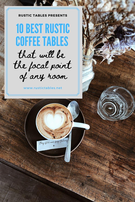 10 Best Rustic Coffee Tables