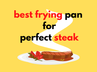Best Frying Pan for Steak