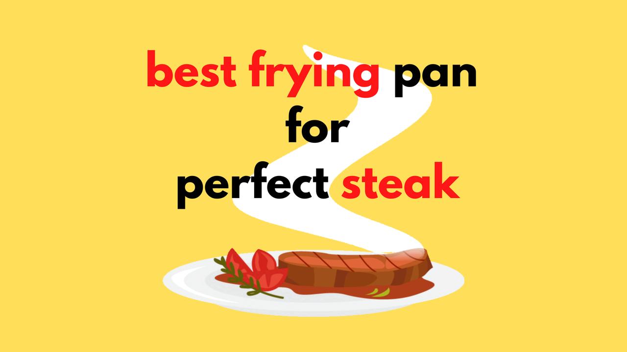 Best Frying Pan for Steak