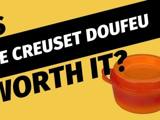 Is Le Creuset Doufeu Worth it?
