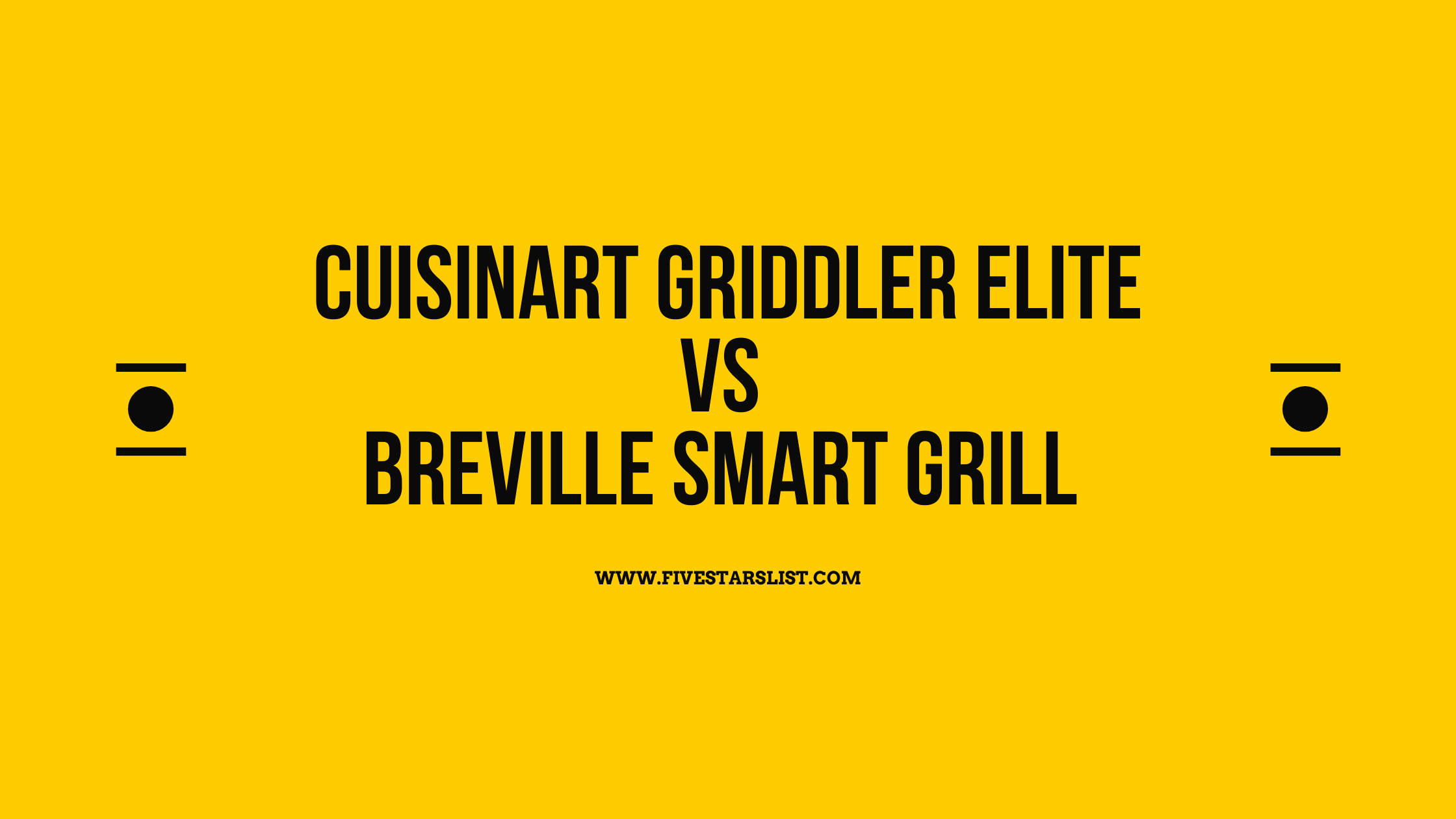 Cuisinart Griddler Elite vs Breville Smart Grill