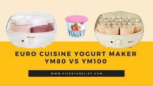 Euro Cuisine Yogurt Maker: YM80 vs YM100