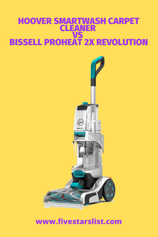 Hoover Smartwash Carpet Cleaner vs Bissell Proheat 2x Revolution